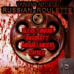 TINMAN, Alexs/KWADRATT/MICHAEL MILLER/ZATREX - Russian Roulette