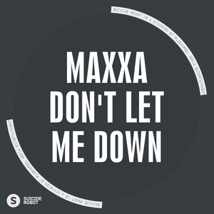MAXXA - Don't Let Me Down