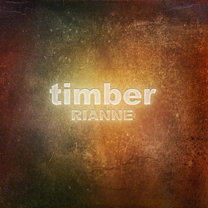RIANNE - Timber (remixes)
