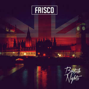 FRISCO - British Nights (Explicit)