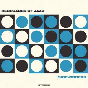 RENEGADES OF JAZZ - Sidewinders