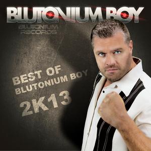 BLUTONIUM BOY - Best Of Blutonium Boy 2K13