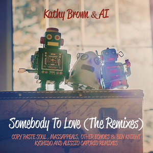 BROWN, Kathy/AI - Somebody To Love (Remixes)