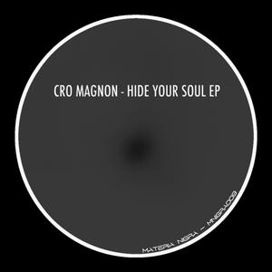 CRO MAGNON - Hide Your Soul EP