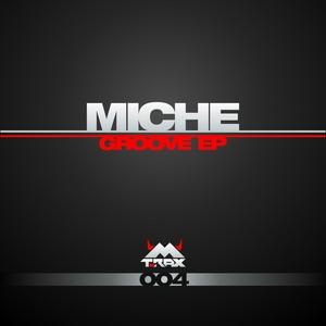 MICHE - Groove EP
