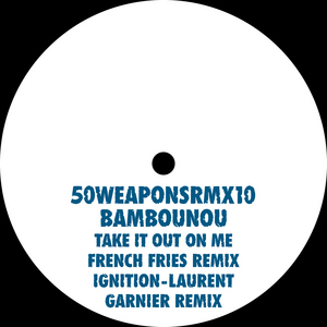 BAMBOUNOU - Take It Out On Me/Ignition