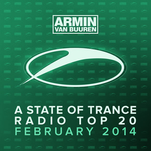 ARMIN VAN BUUREN - Armin Van Buuren: A State Of Trance Radio Top 20 February 2014 (Including Classic Bonus Track)