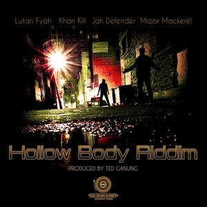 LUTAN FYAH/KHARI KILL/JAH DEFENDER/MAJOR MACKEREL/TED GANUNG - Hollow Body Riddim