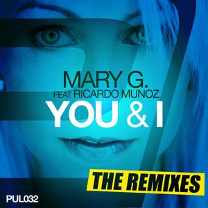 MARY G feat RICARDO MUNOZ - You & I: The Remixes