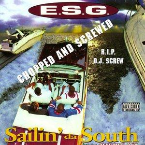ESG - Sailin' Da South (Explicit Chopped & Screwed)
