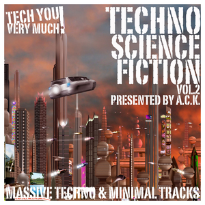 ACK/VARIOUS - Techno Science Fiction Vol 2 (Massive Techno & Minimal Tracks)