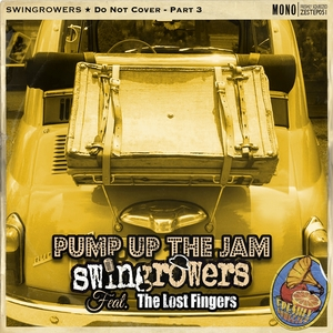 SWINGROWERS feat THE LOST FINGERS - Pump Up The Jam (Do Not Cover Part 3)