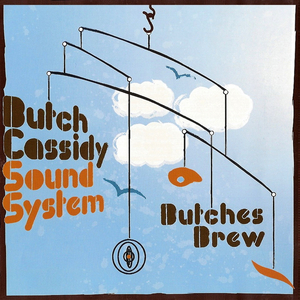 BUTCH CASSIDY SOUND SYSTEM - Butches Brew