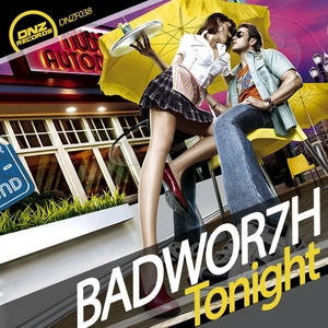 BADWOR7H - Tonight