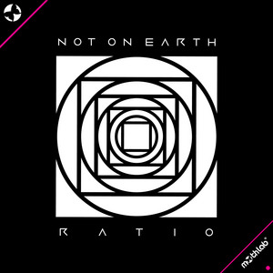NOT ON EARTH - Ratio