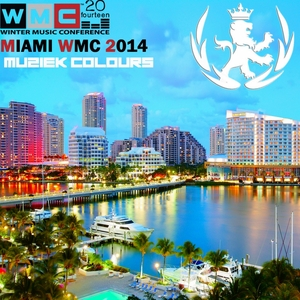 VARIOUS - Miami Muziek Colours WMC 2014