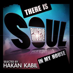 KABIL, Hakan/VARIOUS - There Is Soul In My House