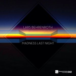 BEHRENROTH, Lars - Madness Last Night