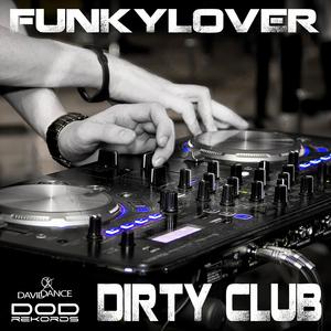 FUNKYLOVER - Dirty Club