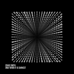 SMITH, Craig - Only When It Is Darkest EP