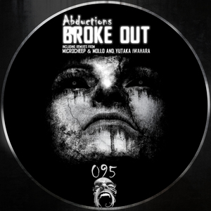 ABDUCTIONS - Broke Out