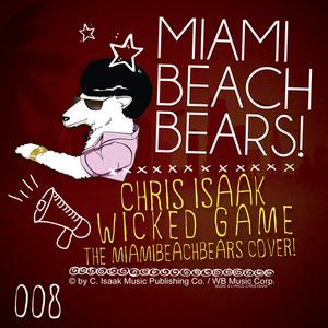 MIAMIBEACHBEARS - Wicked Game