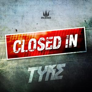 TYKE/PRESTIGE - Closed In EP