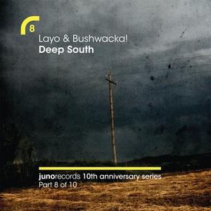 LAYO & BUSHWACKA - Deep South (remixes)