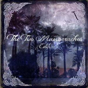 TWO MAMARRACHOS, The - Edits