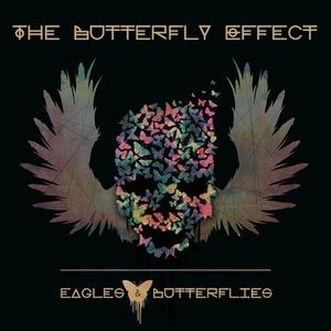 EAGLES & BUTTERFLIES - The Butterfly Effect