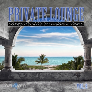 VARIOUS - Private Lounge - Sophisticated Deep House Tunes Vol 8