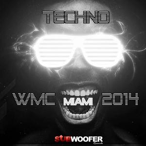 VARIOUS - Techno WMC Miami 2014 (Subwoofer Records)