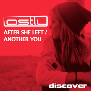 LOSTLY - After She Left/Another You