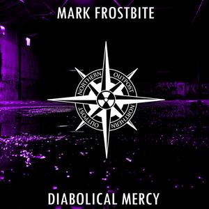 FROSTBITE, Mark - Diabolical Mercy