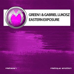 GREEN1 & GABRIEL LUKOSZ - Eastern Exposure