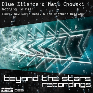 BLUE SILENCE/MATT CHOWSKI - Nothing To Fear