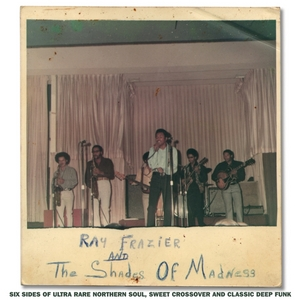 FRAZIER, Ray & THE SHADES OF MADNESS - Ray Frazier & The Shades Of Madness