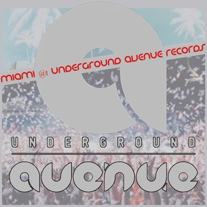 VARIOUS - MUA 3: Miami @t Underground Avenue Records