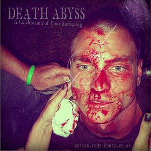 DEATH ABYSS - A Celebration Of Your Suffering