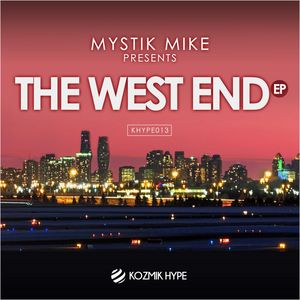 MYSTIK MIKE - The West End EP