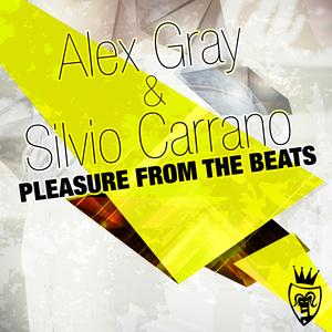 GRAY, Alex & SILVIO CARRANO - Pleasure From The Beats
