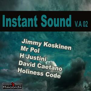 KOSKINEN, Jimmy/MR POL/H JUSTINI/DAVID CAETANO/HOLINESS CODE - Instant Sound V A 02