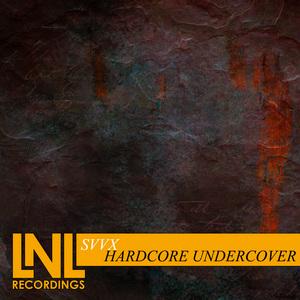 SVVX - Hardcore Undercover