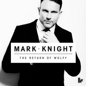 MARK KNIGHT - The Return Of Wolfy