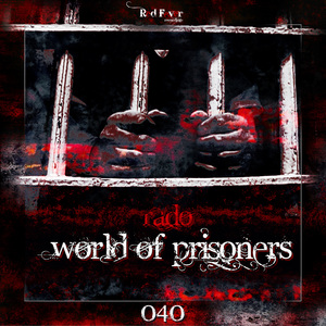 RADO - World Of Prisoners