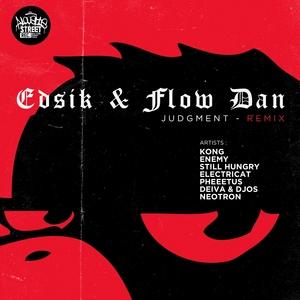 EDSIK/FLOW DAN - Judgment (Remix)