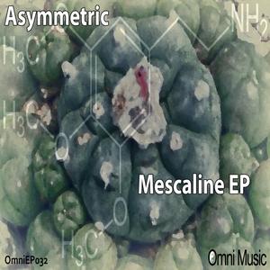 ASYMMETRIC - Mescaline EP