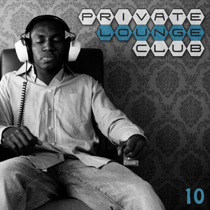 VARIOUS - Private Lounge Club 10