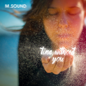 MSOUND - Time Without You