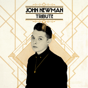 JOHN NEWMAN - Tribute (Deluxe)